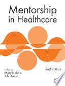 Mentorship in Healthcare 2nd edition