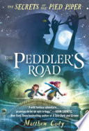 The Secrets of the Pied Piper 1  The Peddler s Road