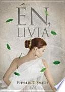 Én, Livia