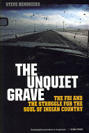 The Unquiet Grave : aquash, a history of the adversarial relationship between...
