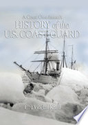 A Coast Guardsman's History of the U.S. Coast Guard