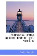 The Novels of Matteo Bandello: Bishop of Agen