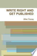 WRITE RIGHT AND GET PUBLISHED