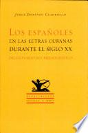 Los españoles en las letras cubanas durante el siglo XX