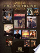 Top Country Hits Of 2012 2013 Songbook