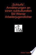 Schlurfs. Annherungen an Einen Subkulturellen Stil Wiener Arbeiterjugendlicher