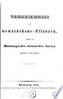 Verzeichniss von Gewächshaus-Pflanzen, Stauden-Gewächsen, Bäumen und Gesträuchen, welche im Hamburgischen Botanischen Garten abgegeben werden können