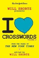 The New York Times Will Shortz Presents I Love Crosswords Volume 2