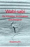 Wabi-sabi für Künstler, Architekten und Designer