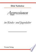Aggressionen im Kinder- und Jugendalter
