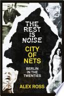 The Rest Is Noise Series  City of Nets  Berlin in the Twenties