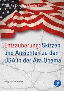 Entzauberung  Skizzen und Ansichten zu den USA in der   ra Obama