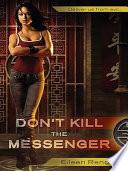Don t Kill the Messenger