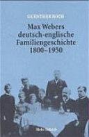 Max Webers deutsch-englische Familiengeschichte 1800-1950
