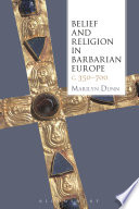Belief And Religion In Barbarian Europe C 350 700