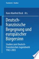 Deutsch-französische Begegnung und europäischer Bürgersinn