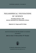 Philosophical foundations of science proceedings of Section L, 1969, American Association for the Advancement of Science