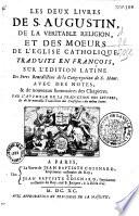 Les deux livres    de la v  ritable religion et des moeurs de l Eglise catholique  Trad  en fran  ais sur l   dition latine des P  res B  n  dictins de la Congr  gation de S  Maur avec des notes
