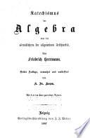 Katechismus der Algebra oder die Grundlehren der allgemeinen Arithmetik