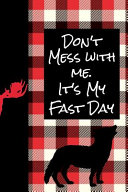 Don T Mess With Me It S My Fast Day