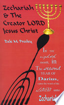 Zechariah and the Creator Lord Jesus Christ
