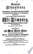 Gründliche Abhandlung von dem Ursprung, Fortgang und heutigen Zustand der Regimentsverfaßung in der Reichsstadt Frankfurt (etc.)