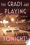 The Grads Are Playing Tonight! From 1915 1940 Across Canada And
