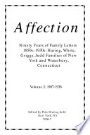 Affection  Ninety Years of Family Letters  1850s   1930s  Haring  White  Griggs  Judd Families of New York and Waterbury  Connecticut  vol  2
