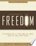 Journey to Freedom Facilitator s Guide