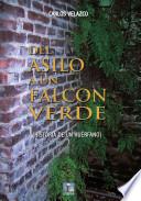 Del Asilo A Un Falcon Verde