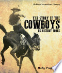 The Story of the Cowboys   US History Books   Children s American History