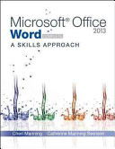 Microsoft Office Word 2013  A Skills Approach  Complete