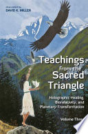 Teachings From The Sacred Triangle Volume 3