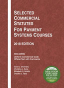 Selected Commercial Statutes for Payment Systems Courses, 2018 Edition