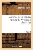 Zofloya, Ou Le Maure, Histoire Du Xve Siecle : ...