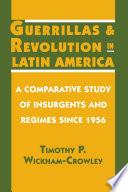 Guerrillas and Revolution in Latin America