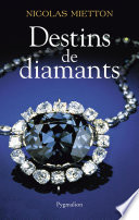Destins De Diamants par Nicolas Mietton