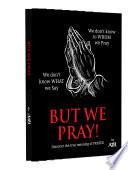 But We Pray