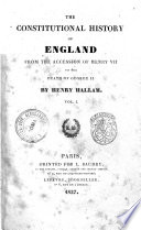 The Constitutional History of England from the Accession of Henri 7  to the Death of George 2   by Henry Hallam  Vol  1    4