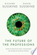 The Future of the Professions by Richard Susskind and Daniel Susskind/