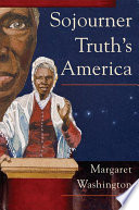 Sojourner Truth s America