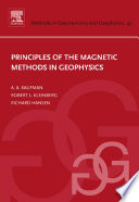 Principles Of The Magnetic Methods In Geophysics book