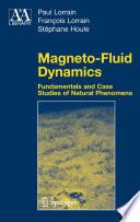 Magneto Fluid Dynamics