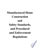 Manufactured Home Construction and Safety Standards and Procedural and Enforcement Regulations