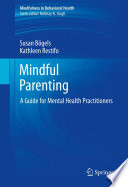 Mindful Parenting Produce Considerable Stress These Challenges Multiply And