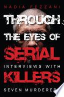 Through the Eyes of Serial Killers