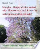 Shingles - Herpes Zoster treated with Homeopathy, Acupressure and Schuessler salts (Biochemistry)