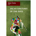 Incan Anatomy Of The Soul : ...