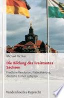 Die Bildung des Freistaates Sachsen
