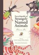 Encyclopedia Of Strangely Named Animals